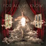 ForAllWeKnow - Take Me Home